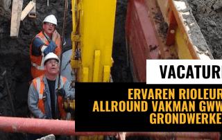 Vacature ervaren rioleur/allround vakman GWW/grondwerker